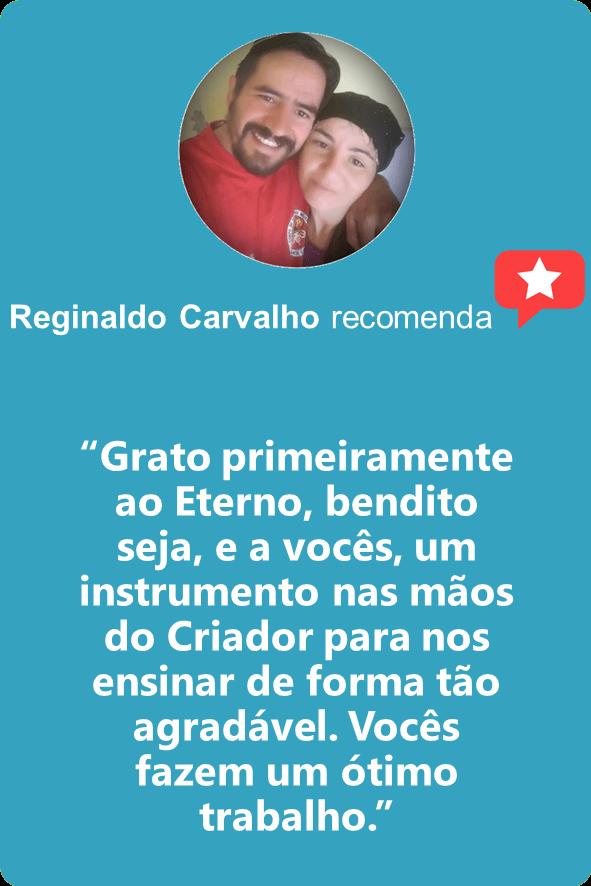 """Reginaldo carvalho: """"Grato primeiramente ao Eterno, bendito seja, e a vocês, um instrumento nas mãos do Criador para nos ensinar de forma tão agradável. Vocês fazem um ótimo trabalho."""""""